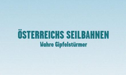 Der neue Imageclip der Seilbahn-Branche Österreich ist da!