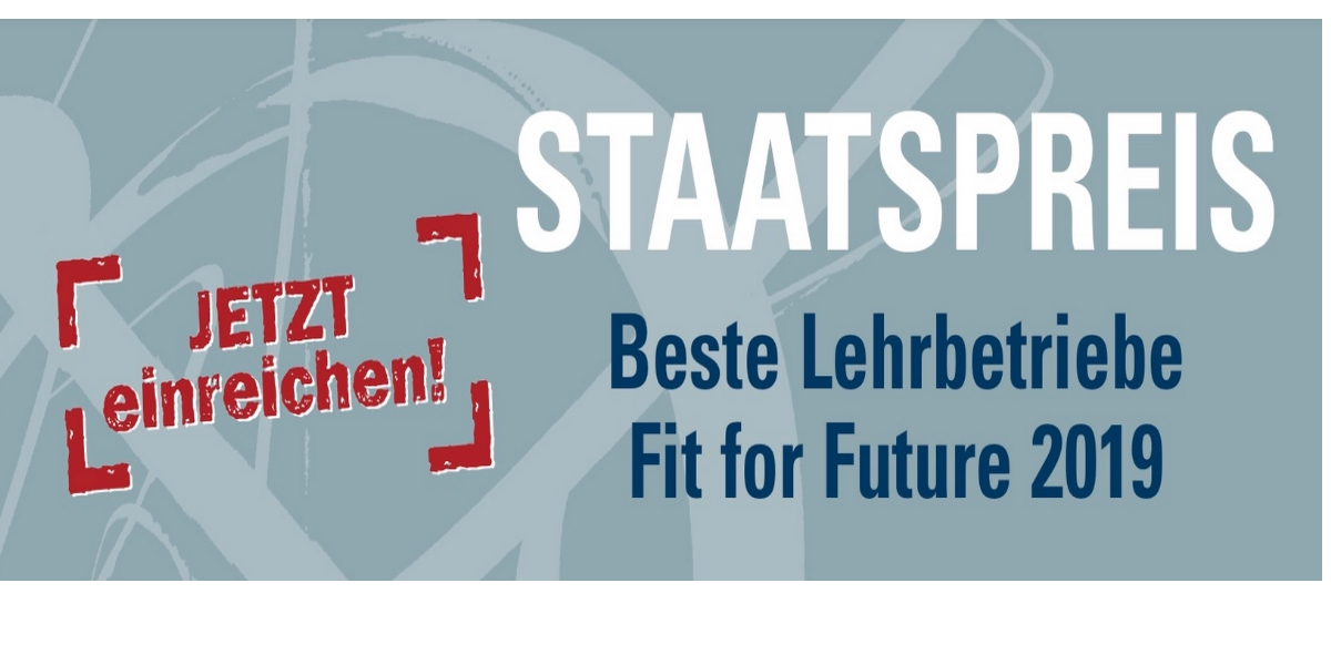Staats­preis Bes­te Lehr­be­trie­be – Fit for Future 2019