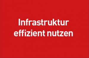 Infrastruktur effizient nutzen